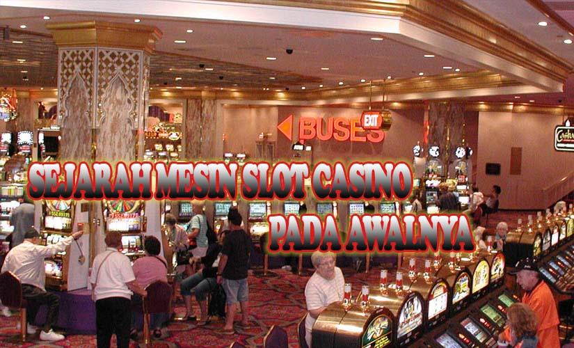 Sejarah Mesin Slot Casino Pada Awalnya